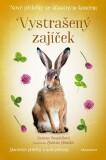 Nové příběhy se šťastným koncem – Vystrašený zajíček - Zuzana Pospíšilová