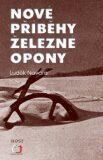 Nové příběhy železné opony - Luděk Navara