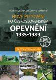 Nové putování po československém opevnění 1935-1989 - Muzea a zajímavosti - Martin Dubánek, Tomáš Fic