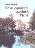Nové vyprávění ze staré Plzně - Karel Pexidr