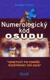 Numerologický kód osudu - Forbes Douglas
