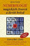 Numerologie magických čtverců a devíti hvězd - Milan Walek