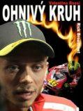 Ohnivý kruh Valentino Rossi - Rick Broadbent