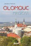 Olomouc magická - Jaroslava Pechová