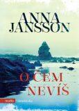 O čem nevíš - Anna Jansson