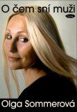 O čem sní muži - Olga Sommerová