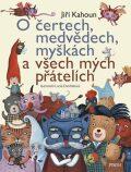 O čertech, medvědech, myškách a všech mých přátelích - Nejkrásnější příběhy Jiřího Kahouna - Jiří Kahoun