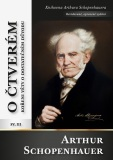 O čtverém kořeni věty o dostatečném důvodu - Arthur Schopenhauer