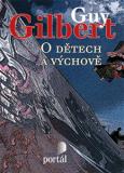 O dětech a výchově - Guy Gilbert