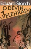 O Děvín a Velehrad - Eduard Štorch, ...