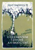O duchovním životě a o modlitbě - Józef Augustyn