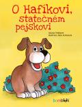 O Hafíkovi, statečném pejskovi - Helena Vrábková, ...