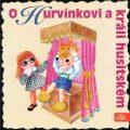 O Hurvínkovi a králi husitském - Pavel Cmíral, ...