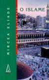 O islame - Mircea Eliade