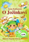 O Jožinkovi - Irena Kaftanová, ...