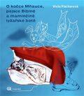 O kočce Mňauce a pejsce Bibině a maminčině lyžařské botě - Viola Fischerová