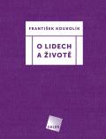 O lidech a životě - František Koukolík
