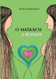 O matkách a dcerách - Beáta Matyášová