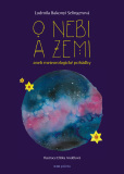 O nebi a zemi aneb Meteorologické pohádky - Ludmila Bakonyi  Selingerová