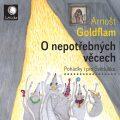 O nepotřebných věcech / Pohádky i pro Světlušku - Arnošt Goldflam