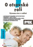 O otcovské roli - Význam otce v rodině - Tomáš Novák