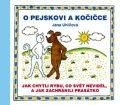 O pejskovi a kočičce - Jak chytli rybu, co svět neviděl, a jak zachránili prasátko - Jana Uhlířová