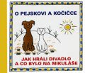 O pejskovi a kočičce - Jak hráli divadlo a co bylo na Mikuláše - Josef Čapek