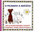 O pejskovi a kočičce - Jak si pejsek roztrhl kalhoty a O panence, která tence plakala - Josef Čapek
