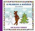 O pejskovi a kočičce: Jak slavili Vánoce - Jana Uhlířová