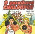 O perníkové chaloupce - Jiří Žáček, ...