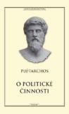 O politické činnosti - Plútarchos