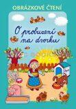 O probuzení na dvorku - Alena Schejbalová