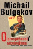 O prospěšnosti alkoholismu - Michail Bulgakov