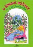 O Šípkové Růžence a jiné pohádky - Kolektiv autorů
