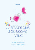 O statečné zoubkové víle - Petra Horváthová