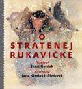 O stratenej rukavičke - Juraj Kuniak, ...