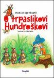 O trpaslíkovi Hundroškovi - Monika Nováková