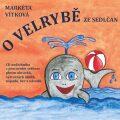O velrybě ze Sedlčan - Markéta Vítková