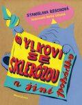 O vlkovi se sklerózou a jiné pohádky - Stanislava Reschová