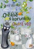O žábě s korunkou a Chytrá věž - Pavel Verner