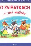 O zvířátkách a jiné příběhy - Antonín Šplíchal, ...