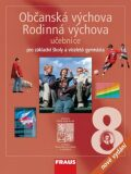 Občanská výchova 8 - Rodinná výchova pro ZŠ a víceletá gymnázia - učebnice /nové vydání/ - Dagmar Janošková, ...