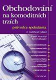 Obchodování na komoditních trzích - Petr Podhajský, ...