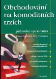 Obchodování na komoditních trzích - Tomáš Nesnídal, ...