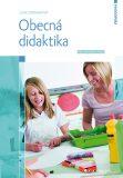 Obecná didaktika - Pro studium a praxi - Lucie Zormanová