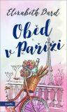Oběd v Paříži - Elizabeth Bard