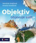 Objektiv objevuje svět - Vendula Krejčová, ...