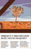 Objekty v zrcadle jsou blíž, než se zdají být - Sborník povídek - Pavel Brycz, ...