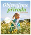 Objevujeme přírodu pro děti a rodiče - Bärbel Oftringová