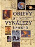 Objevy a vynálezy tisíciletí - Jan Tůma, František Houdek